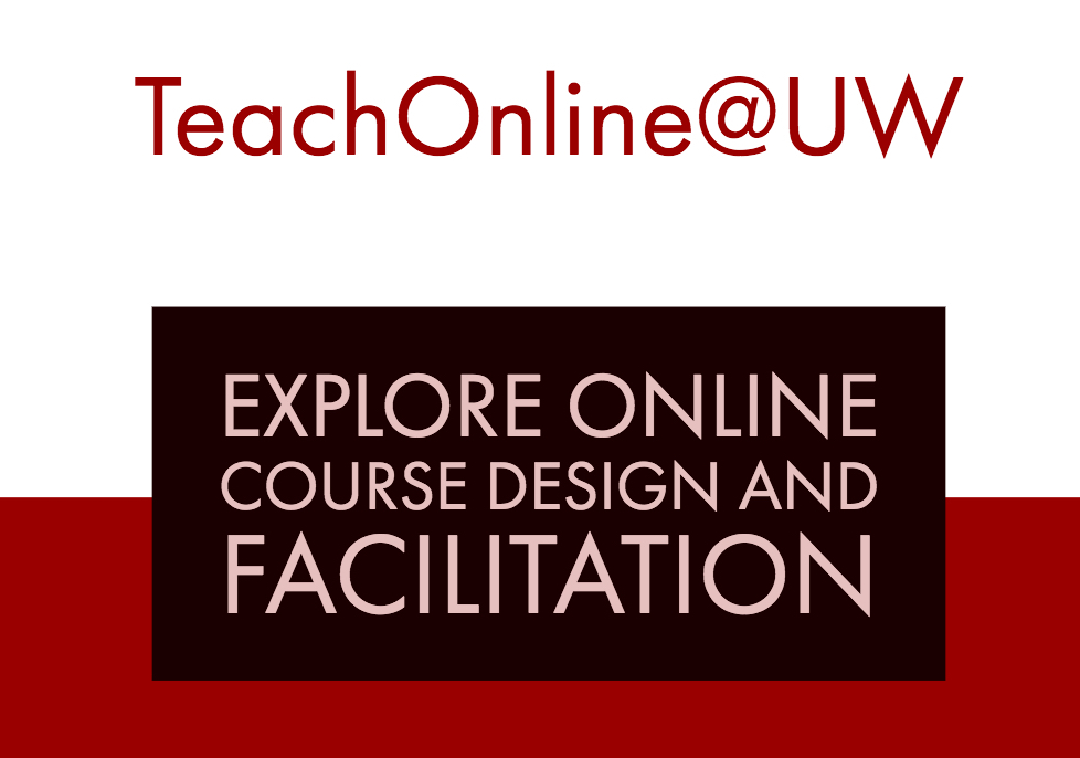 Teach online at UW. Explore online course design and facilitation